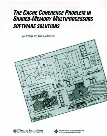 The Cache Coherence Problem in Shared-Memory Multiprocessors: Software Solutions (Systems) by Brand: Wiley-IEEE Computer Society Pr