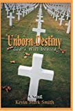 Unborn Destiny, Kevin Smith, 0595664466