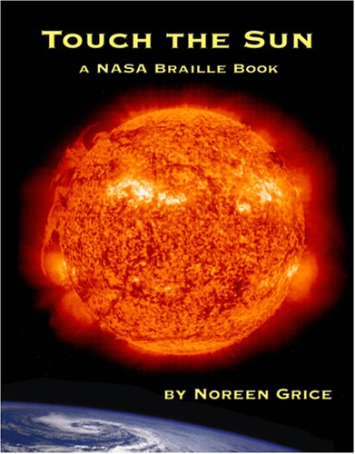 Touch The Sun  A Nasa Braille Book