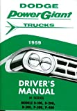 COMPLETE & UNABRIDGED 1959 DODGE TRUCK & PICKUP OWNERS INSTRUCTION & OPERATING MANUAL - USERS GUIDE