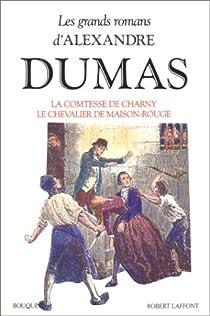 La Comtesse de Charny - Le Chevalier de Maison-Rouge par Dumas