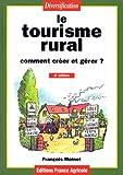 Le tourisme rural, comment créer et gérer?