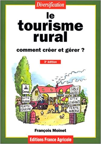 Télécharger en ligne Le tourisme rural, comment créer et gérer? pdf