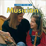 I Want to Be a Musician, Daniel Liebman and Dan Liebman, 1552977595