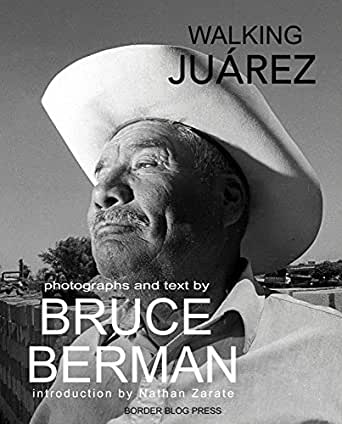 Walking Juarez: Photographs and Stories (English Edition ...