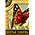 The Book of Secrets: Unlocking the Hidden Dimensions of Your Life (Chopra, Deepak)