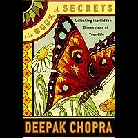The Book of Secrets: Unlocking the Hidden Dimensions of Your Life (Chopra, Deepak)