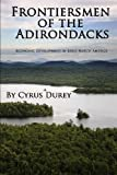 Frontiersmen of the Adirondacks, Cyrus Durey, 1490900373