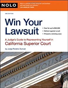 Win Your Lawsuit: A Judge's Guide to Representing Yourself in California Superior Court