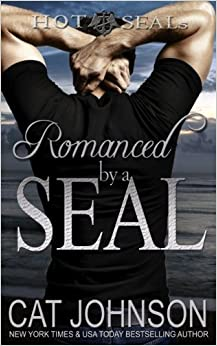 Romanced by a SEAL: Hot SEALs: Volume 9