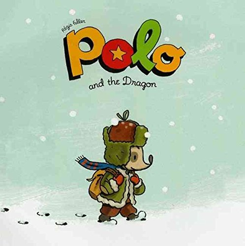 Polo and the Dragon By: Regis Faller published: September, 2009 ...