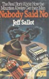 Nobody Said No : The Real Story about How the Mounties Always Get Their Man, Sallot, Jeff, 0888622864