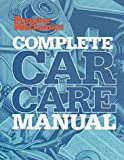 Popular Mechanics Complete Car Care Manual, Popular Mechanics Press Editors, 1588162605