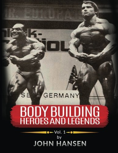 Bodybuilding Heroes and Legends - Volume - Man Glory Iron