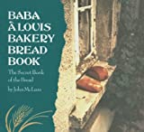 uncles bakery - Baba a Louis Bakery Bread Book: The Secret Book of the Bread