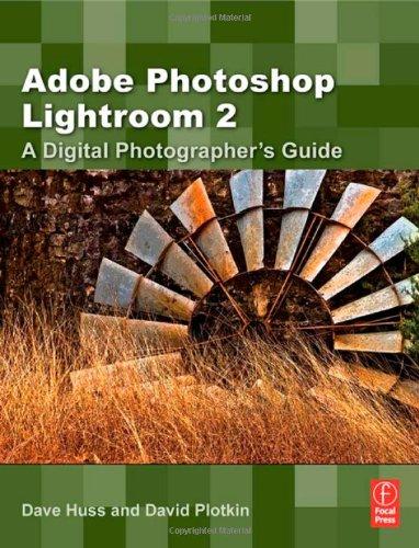 Adobe Photoshop Lightroom 2: A Digital Photographer's Guide