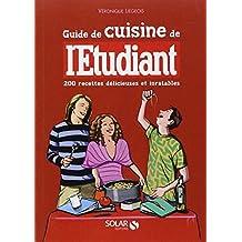 Guide de cuisine de l'étudiant: 200 recettes délicieuses et inratables