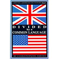 Divided by a Common Language: A British/American Dictionary