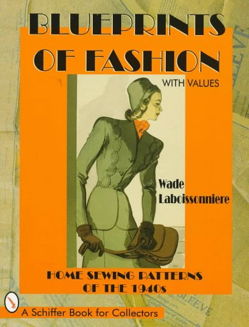 Blueprints of Fashion: Home Sewing Patterns of the 1940s (Schiffer Book for Collectors) - Farm Related Costumes