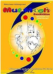 Mut-Mach Geschichten, Geschichten zum Weiterträumen, Pädagogisch wertvolle Geschichten für Kinder