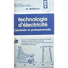 Technologie d'electricite generale et professionnelle t2