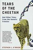 Tears of the Cheetah, Stephen J. O'Brien and Stephen J. O'brien, 0312272863