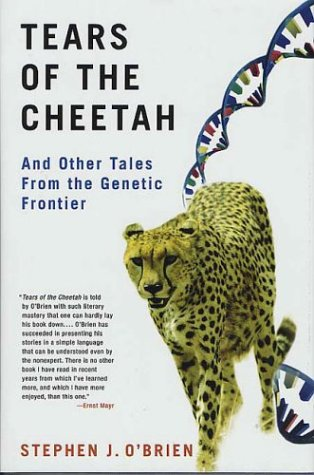 Tears of the Cheetah: And Other Tales from the Genetic Frontier