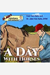 Dr. Jake's Veterinary Adventures: A Day with Horses Paperback