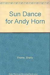 Sun Dance for Andy Horn
