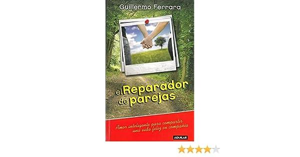 El reparador de parejas (Spanish Edition): Guillermo Ferrara ...