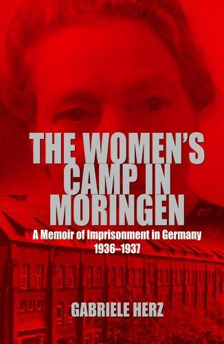 The Women's Camp in Moringen: A Memoir of Imprisonment in Germany 1936-1937