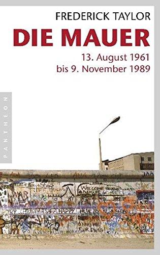Die Mauer  13. August 1961 Bis 9. November 1989
