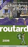 Guide du routard. Nos meilleures chambres d'hôtes en France. 2006 par Guide du Routard
