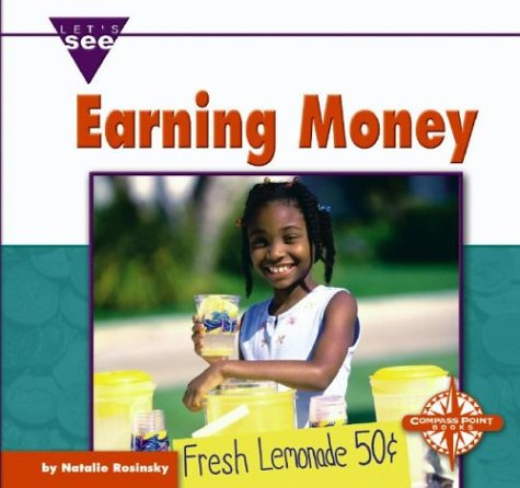 Earning Money (Let's See Library - Economics) by Brand: Compass Point Books