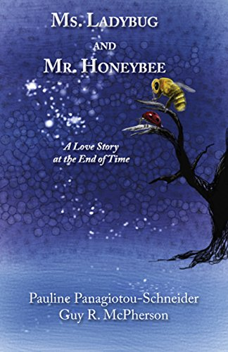 Ms ladybug and mr honeybee a love story at the end of time ms ladybug and mr honeybee a love story at the end of time fandeluxe Image collections