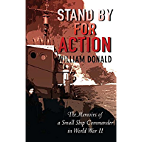 Stand by for Action: The Memoirs of a Small Ship Commander in World War II