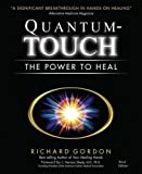 quantum touch the power to heal - Quantum Touch: The Power to Heal by Gordon, Richard New Edition (2006)