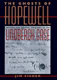 The Ghosts of Hopewell: Setting the Record Straight in the Lindbergh Case by Jim Fisher front cover