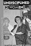 Undisciplined Women, Pauline Greenhill and Diane Tye, 077351614X