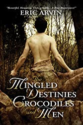 The Mingled Destinies of Crocodiles and Men (The River Dwellers Book 2)