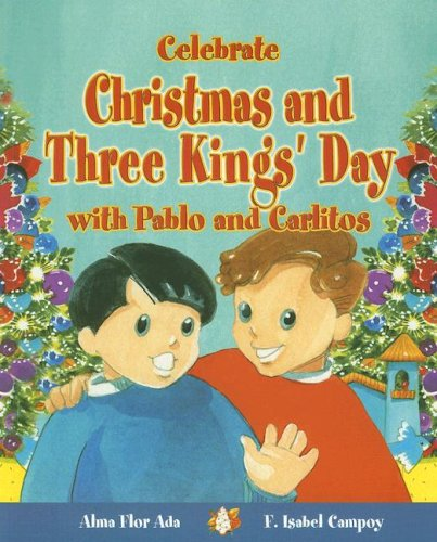 Celebrate Christmas and Three Kings' Day with Pablo and Carlitos (Stories to Celebrate) ebook