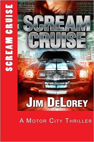SCREAM CRUISE - A Motor City Thriller (McCoy Johnson Motor City Thriller Series)