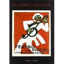 La fabbrica dei sogni. La compagnia romana dei Piccoli di Podrecca. Marionette e materiali scenici della collezione Signorelli