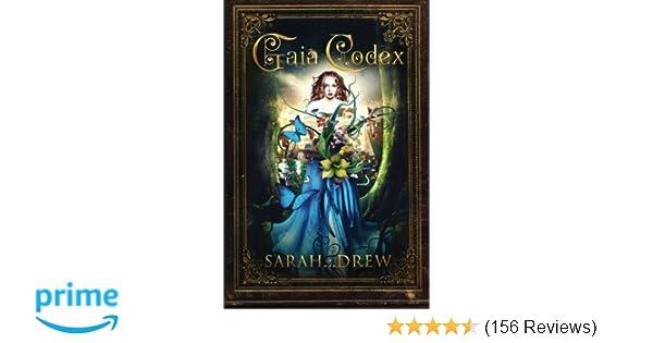 Gaia Codex Sarah Drew 9780692211663 Amazon Books