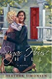 Sugar House Hill, Heather Simonsen, 1932898239