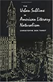 The Urban Sublime in American Literary Naturalism, Christopher Den Tandt, 0252067045