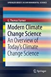 img - for Modern Climate Change Science: An Overview of Today's Climate Change Science (SpringerBriefs in Environmental Science) book / textbook / text book