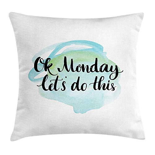 Motivational Throw Pillow Cushion Cover, OK Monday Let's Do This Positive Fun Saying for The Start of The Week, Decorative Square Accent Pillow Case, 18 X 18 inches, Aqua Green Black