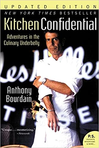 Kitchen Confidential: Adventures in the Culinary Underbelly: Anthony ...