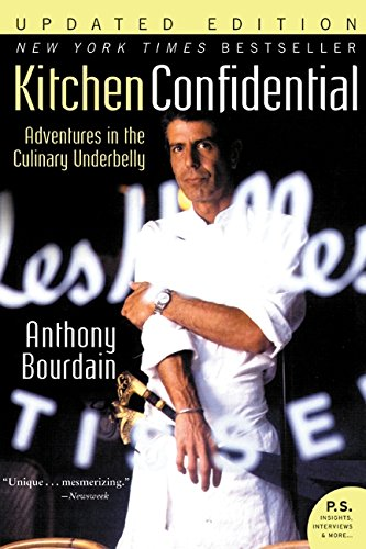 Kitchen Confidential Updated Edition : Adventures in the Culinary Underbelly (P.S.)